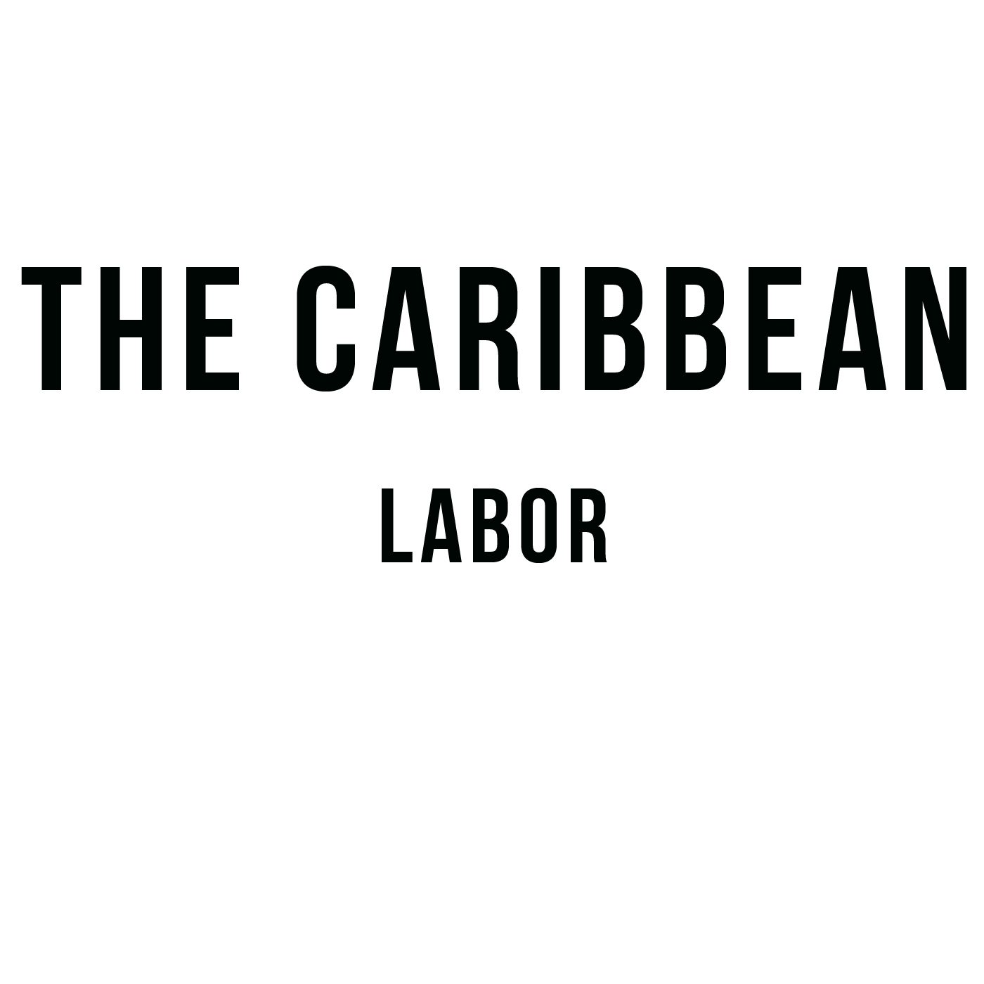 Labor: A Podcast by The Caribbean (DC)